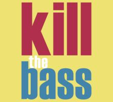 Kill The Bass by DropBass