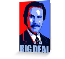Anchorman Big Deal - Hope design Greeting Card