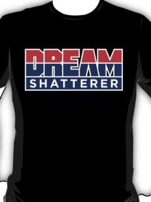 DREAM Shatterer T-Shirt