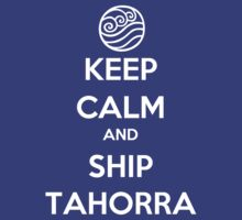 Keep Calm and Ship Tahorra! by SpazzyFanGirl