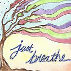 Just Breathe by Deb Coats