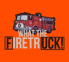 WHAT THE FIRETRUCK!!!!! by Terry To
