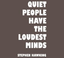 Quiet people have the loudest minds by Tim Isaac