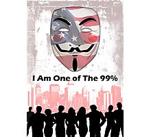 I Am One of the 99% Photographic Print