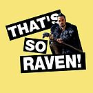 That's so Raven! by nimbusnought