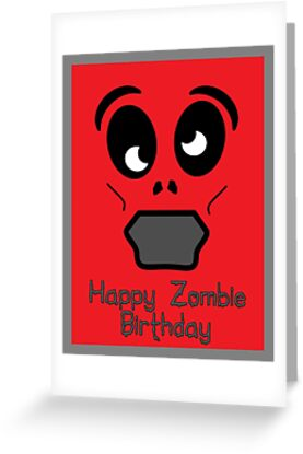 Happy Zombie Birthday by 'Chillee Wilson' by ChilleeWilson