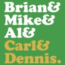 Brian &amp; Mike &amp; Al &amp; Carl &amp; Dennis. by grafiskanstalt