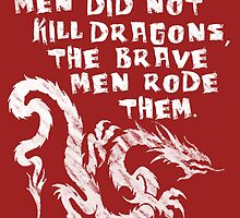 The brave men did not kill dragons by nimbusnought
