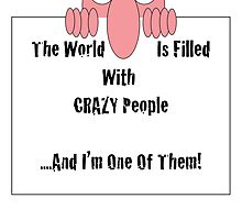 Crazy People by Scott Ruhs