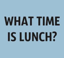 What Time Is Lunch? - Black by WarnerStudio