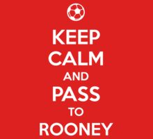 Keep Calm and pass to Rooney by aizo