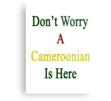 Don't Worry A Cameroonian Is Here Metal Print