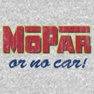 Mopar or No Car! (weathered) by KlassicKarTeez