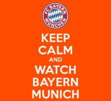 Keep Calm and Watch Bayern Munich by FC Designs