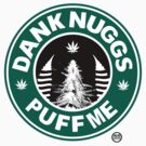 "Dank Nuggs ""For your health"" by mouseman"