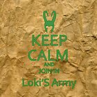 Keep Calm and JOIN in Loki's Army by morigirl