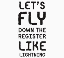 Let's Fly Down The Register Like Lightning! by whotv