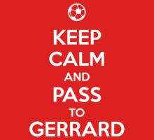 Keep Calm and Pass to Gerrard by aizo