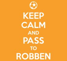Keep Calm and Pass to Robben  by aizo