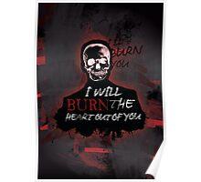 I'll Burn You V2 Poster