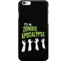 It's the Zombie Apocalypse iPhone Case/Skin