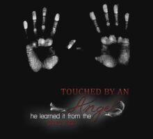 TOUCHED BY AN ANGEL - HE LEARNED IT FROM THE PIZZA MAN by RocksaltMerch