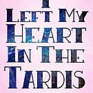 I Left My Heart in the Tardis by Caffrin25