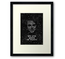 We are made of Stars Framed Print