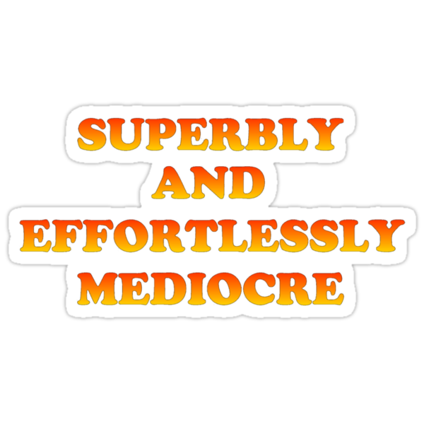 Superbly Mediocre by Keith Farris