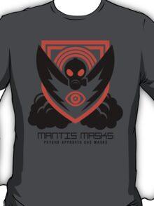 MANTIS MASKS T-Shirt