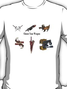 Choose Your Weapon! T-Shirt