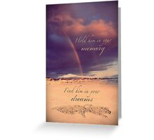Hold Him In Your Memory Greeting Card