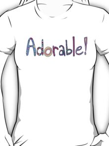 Adorable! T-Shirt