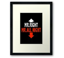 Mr. ALL NIGHT Framed Print