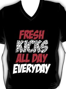 Fresh Kicks All day Everyday T-Shirt