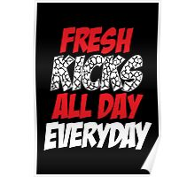 Fresh Kicks All day Everyday Poster