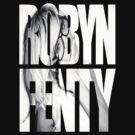 Robyn Rihanna Fenty by 2B2Dornot2B