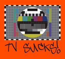 TV Sucks! by Chillee Wilson Kids Clothes