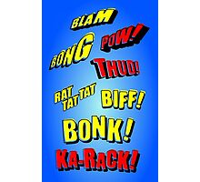 Cartoon BLAM, BONG, POW! THUD! RAT TAT TAT, BIFF! BONK! KA-RACK! by Chillee Wilson Photographic Print