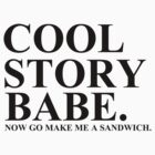 COOL STORY BABE. by UnlockedSumo