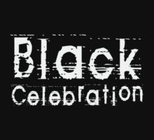 Black Celebration by Chillee Wilson by ChilleeWilson