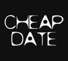 Cheap Date by Chillee Wilson by ChilleeWilson