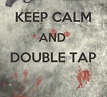 Keep Calm & Double Tap by Konoko479