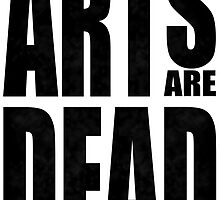 Arts dead by PickleWarrior