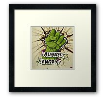 Always Angry Framed Print
