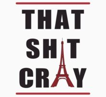 That sh*t cray by Alex Sherman