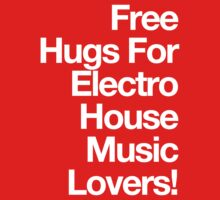 Free Hugs For Electro House Music Lovers  by DropBass