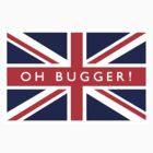 Oh Bugger! UK Flag by FlagCity