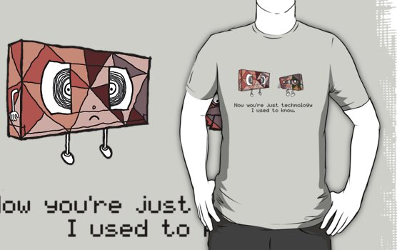 Technology I Used To Know by geekchic  tees