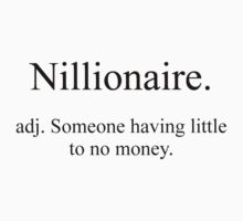 Nillionaire. by tappers24